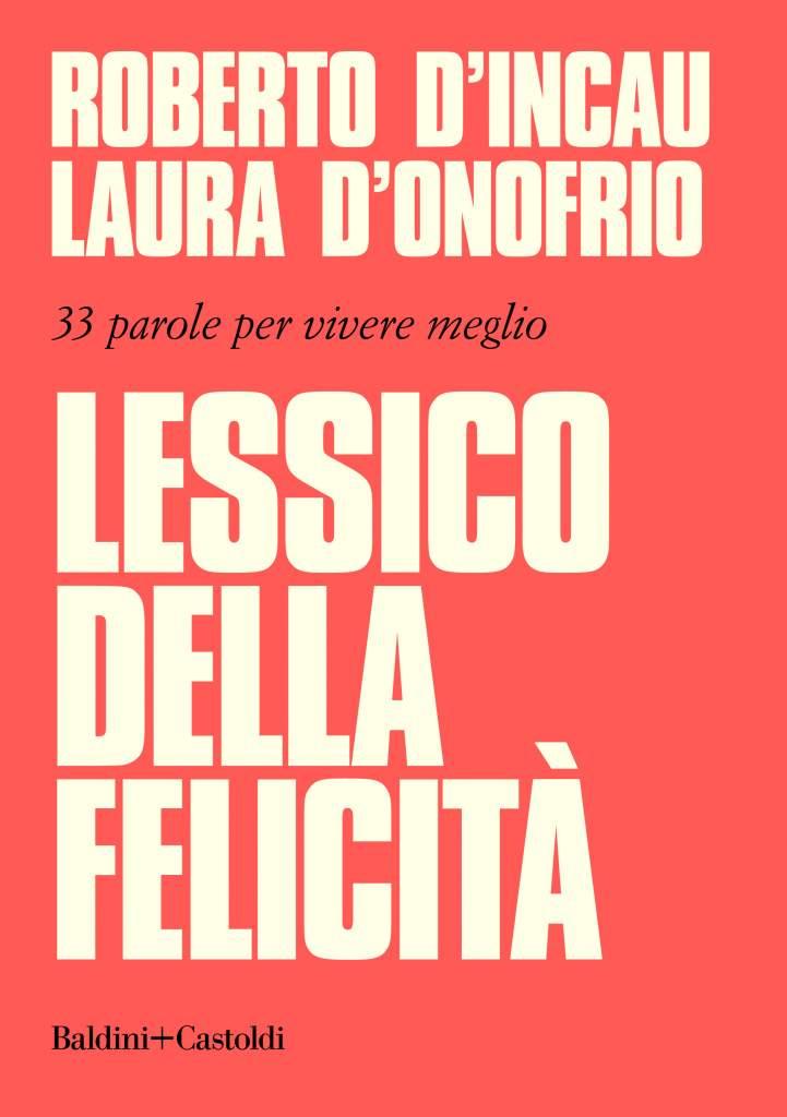 Lessico della felicità - 33 parole per vivere meglio, edito da Baldini e Castoldi - copertina