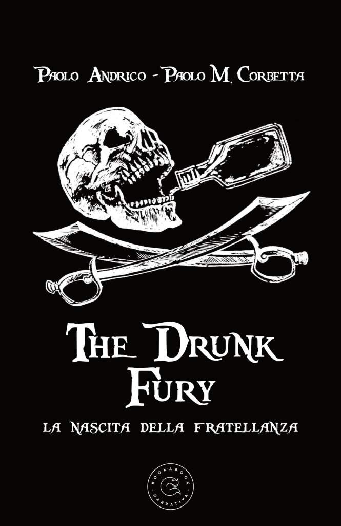 1 - The Drunk Fury di Paolo Maria Corbetta e Paolo Andrico