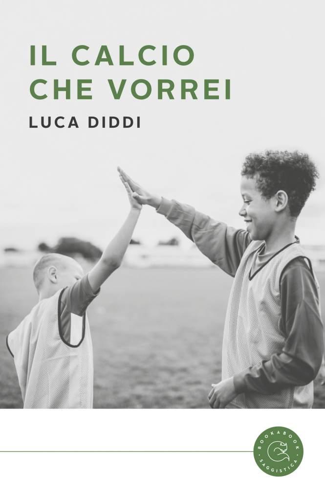 8 - Il calcio che vorrei di Luca Diddi
