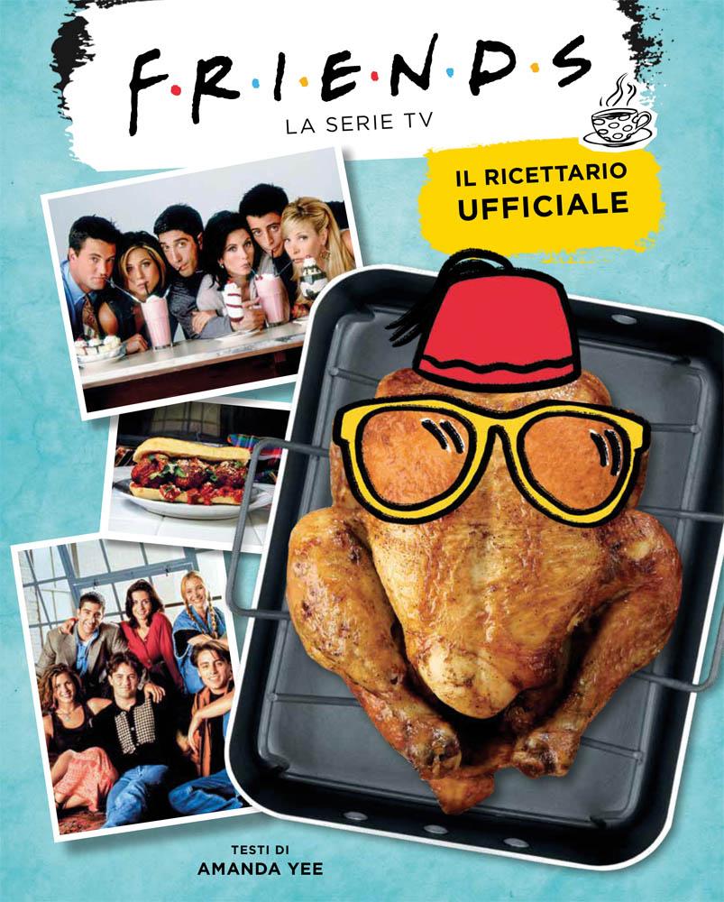 Friends: Il ricettario copertina del libro