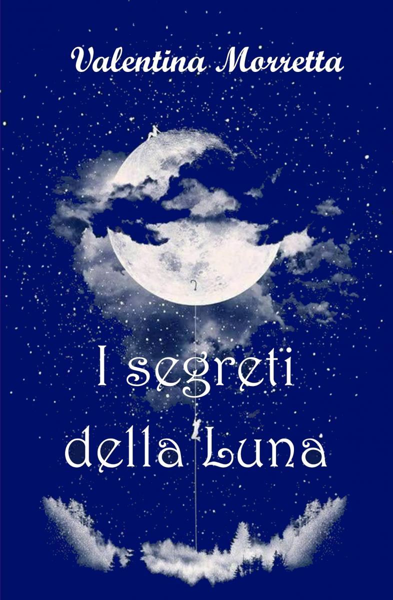 Valentina Moretta I segreti della Luna copertina romanzo