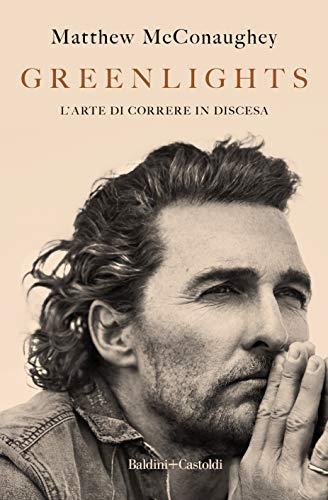 Greenlights, il memoir di Matthew McConaughey cover